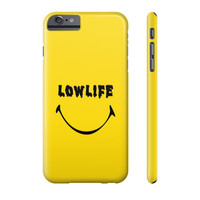 Lowlife Phone Case