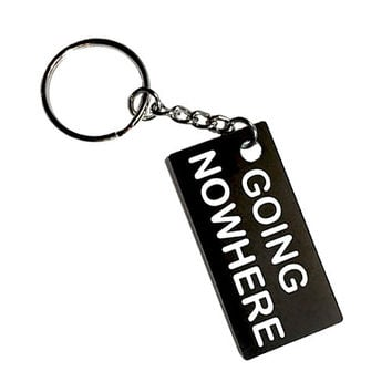 Going Nowhere Keychain