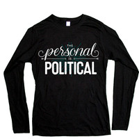 The Personal Is Political -- Women's Long-Sleeve
