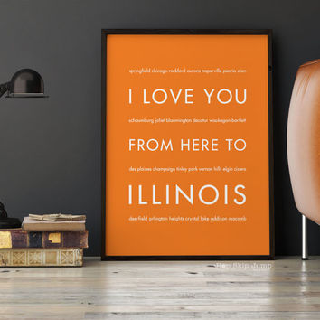 Illinois State Art Print, College Dorm Decor, Wall Hanging, Gift for Parents, I Love You From Here To ILLINOIS