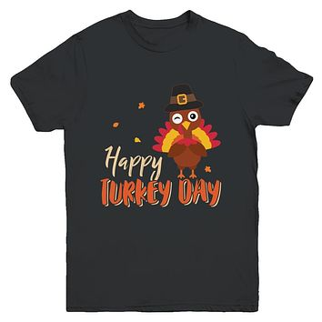 Happy Turkey Day Funny Thanksgiving Gift Youth