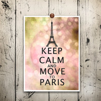 Eiffel tower art print Keep calm move to paris Poster print Teen girls bedroom Typographic print Pink and peach Bokeh Distressed background