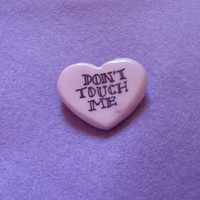 "Pink Polymer Clay ""DON'T TOUCH ME"" Heart Pin Badge"