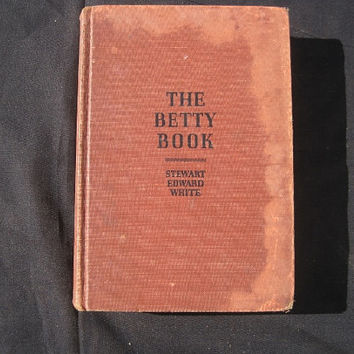 1954 13th Printing The Betty Book: Excursions into the World of Other Consciousness by Stewart Edward White Hardcover No Dust Jacket