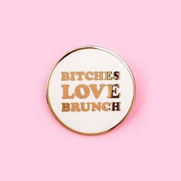 Bitches Love Brunch Lapel Pin