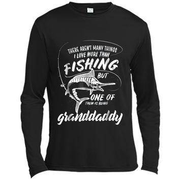 I Love More Than Fishing Being Granddaddy Fathers Day  Long Sleeve Moisture Absorbing Shirt