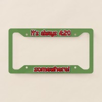 it's always 4:20 license plate frame