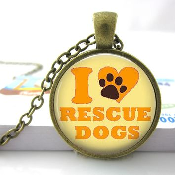 Hot sale I Love Rescue Dogs Necklace glass Dome Art Picture Pendant   I Love Rescue Dogs Necklace Pendant Necklace Jewelry HZ1