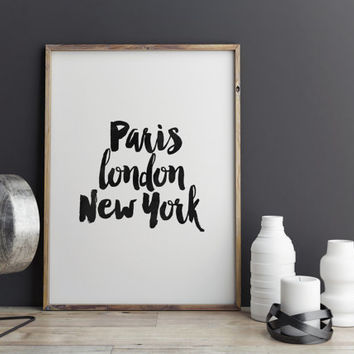 "PRINTABLE Art""Paris London New York""European Cities""Inspirational Art,Motivational Quote,Home Decor,Wall Art,Travel Poster,Apartment Decor"