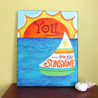 Art for Kids YOU Are MY SUNSHINE Sailboats 8x10 Acrylic by nJoyArt