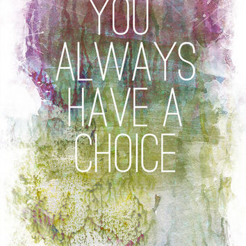 Motivational print: You always have a choice. Quote, print, wall decor, typography print, Confucius