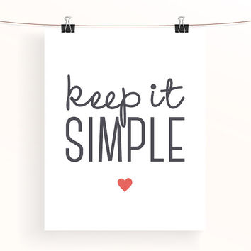 keep it simple - craft room decor - office wall art - typography print - home decor - simple poster - motivational poster