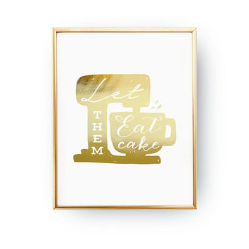 Let Them Eat Cake, Cooking Decor, Real Gold Foil, Typography Print, Funny Kitchen Decor, Kitchen Poster, Kitchen Wall Art, Kitchen Robot