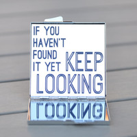 Gifts under 20 | Steve Jobs quote: If you haven't found it yet keep looking | Stocking stuffer | Small gift idea