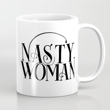 Nasty Woman Mug by Sarah Script