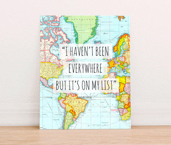 I Haven T Been Everywhere But From Paperbirddigital On