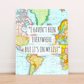 I Haven't Been Everywhere, But It's On My List Quote Travel World Map Art Print,  Instant Download, Vintage World Map Printable,