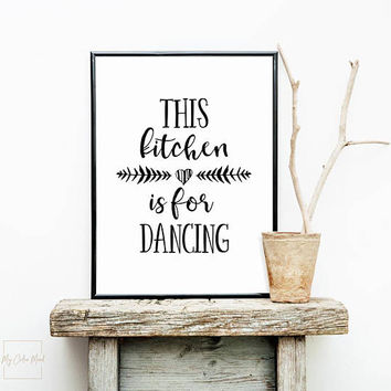 This kitchen is for dancing, Farmhouse sign Printable wall art poster, Farmhouse kitchen decor Funny kitchen sign, Rustic kitchen wall decor