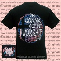 Worship On (Short Sleeve) - $16.99 : Girlie Girl™ Originals - Great T-Shirts for Girlie Girls!