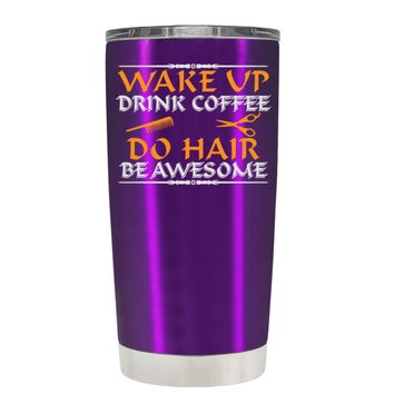 Wake Up Drink Coffee Do Hair on Violet 20 oz Tumbler Cup