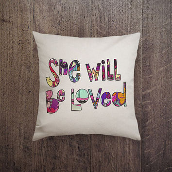 IGP - 006 She Will Be Loved pillow, lover pillow Canvas cotton Pillow