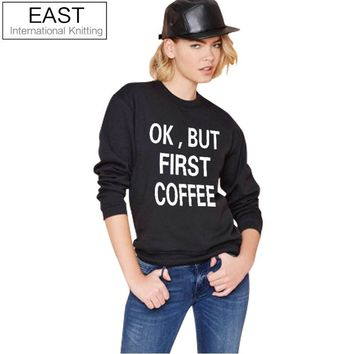 EAST KNITTING H886 2017New Fall Women White Sweatshirts Plus Size Couple Tops OK BUT FIRST COFFEE Print Casual Pullover Hoodie