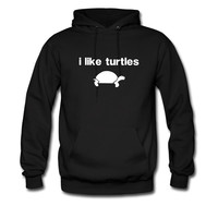 I Like Turtles hoodie sweatshirt tshirt