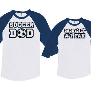 Matching Father Son Shirts Father Daughter Matching Shirts Soccer Dad Daddy's #1 Fan Bodysuit American Apparel Unisex Raglan MAT-720-721