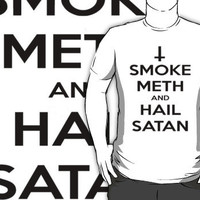 Smoke Meth & Hail Satan tee by alexmorgue