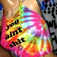 SWEET LORD O'MIGHTY! YOU AINT SHIT TIEDYE HALTER