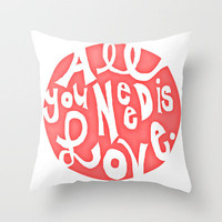 All You Need is Love Throw Pillow by PrintableWisdom | Society6