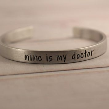 """nine is my doctor"" Doctor Who Inspired Cuff Bracelet"