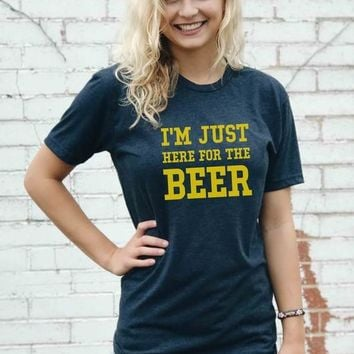 Here for the Beer Tee