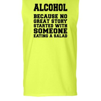Alcohol, Because No Great Story Starte 5 - Sleeveless T-shirt