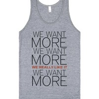 We Want More-Unisex Athletic Grey Tank