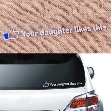CITALL Funny Car Styling Your Daughter Likes This Thumb Car-Covers Decal Sticker Car Auto Window Bumper Motorcycle Decor
