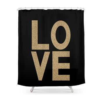 Society6 Gold Glitter LOVE - Bold Typography And Modern Glitter Gold Black And Minimal Trendy Gifts Quote Art Shower Curtains