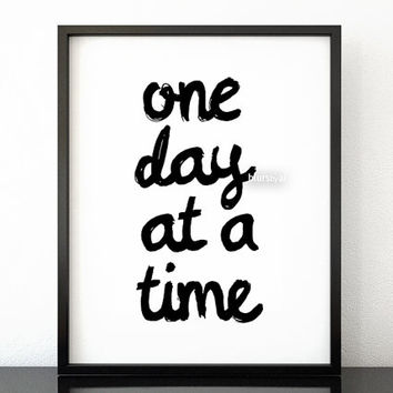 One day at a time Black and white inspirational print, typography print, handwritten brush style, modern poster, diy printable poster -pp174