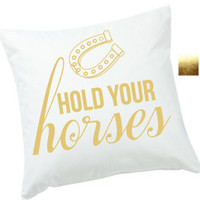 18 x 18, Personalized *** Hold Your Horses ***  White Canvas Pillow Cover - Perfect house warming gift for any friend that loves to sparkle.