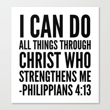 I CAN DO ALL THINGS THROUGH CHRIST WHO From Society6