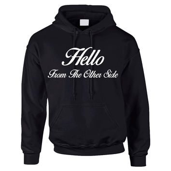 Hello from the other side Womens Hoodie