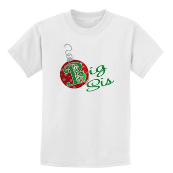 Matching Family Ornament Big Sis Childrens T-Shirt