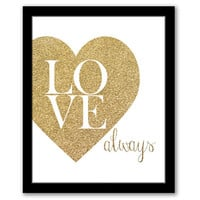 INSTANT DOWNLOAD, Love Always, Gold Glitter Art, Printable, Bedroom Wall Art, Love Art Print, Entryway Art, Gold Foil, Typography Print
