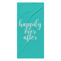 Happily Ever After Beach Towel