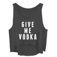 Give Me A Vodka Crop Muscle Tank Top