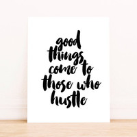 "PRINTABLE ""Good Things Come To Those Who Hustle"" Print Home Office Sign Quote for Women Gallery Wall Art Decor Motivational Print Girl Boss"