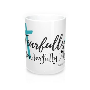 Fearfully & Wonderfully Made Mug 15oz