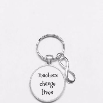 Teachers Change Lives Infinity Christmas Gift For Teachers Keychain