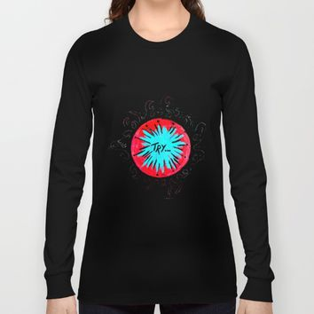 The Power of human will Long Sleeve T-shirt by Azima