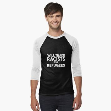 'Will Trade Racists for Refugees' T-Shirt by ScottieDesigns